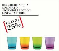 bicchieri colorati bormioli bicchiere acqua colorato bormioli linea castore offerta