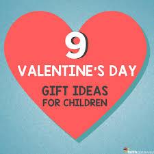 valentines ideas for 9 s day gift ideas for children faithgateway
