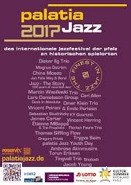 palatia jazz 2017 palatia jazz das internationale jazzfestival