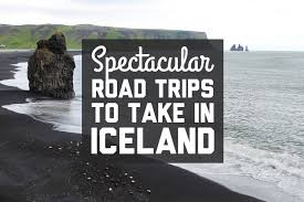 spectacular road trips to take in iceland a globe well travelled