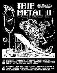 trip metal fest 2 is free if you want it headlined by kim