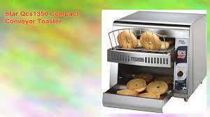 Conveyor Toaster For Home Star Qcs1350 Compact Conveyor Toaster Youtube