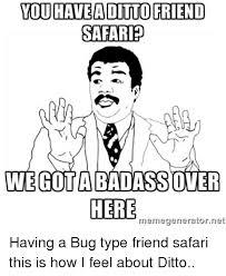 Badass Meme Generator - you haveaditto friend safari wegota badass over here memegenerator