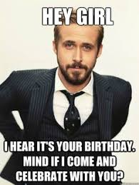Happy Birthday Meme Ryan Gosling - best birthday ever funny happy birthday meme ryan gosling