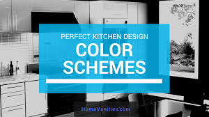 color schemes for a perfect kitchen design home vanities