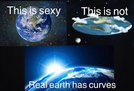 Earth Meme - flat earth society memes