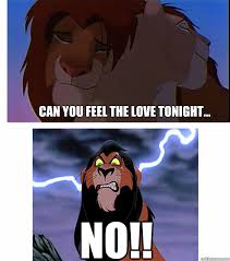 Lion King Memes - can you feel the love tonight no lion king quickmeme