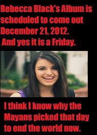 Rebecca Black Memes - rebecca black 2012
