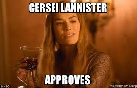 Cersei Lannister Meme - cersei lannister approves make a meme