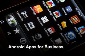 app for android fifteen android apps for business itbusinessedge