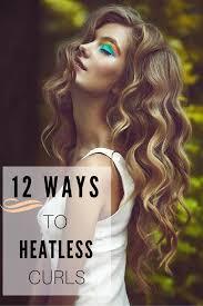 no heat curls 12 ways to get heatless curls