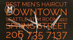 best men u0027s haircut downtown seattle at m room 410 spring street