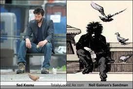 Keanu Reeves Meme - sad keanu totally looks like neil gaiman s sandman totally looks