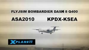 flyjsim bombardier dash 8 q 400 asa2010 from kpdx ksea full