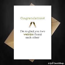 engagement congratulations card wedding engagement card congratulations you two weirdos