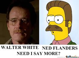 walter white and ned flanders are the same by mountainman96 meme
