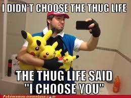 Thug Life Memes - pokémemes thug life pokemon memes pokémon pokémon go