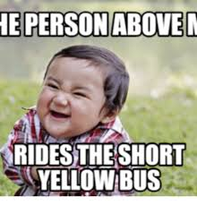 Short Bus Meme - he person abovem rides the short yellow bus short bus sticker meme