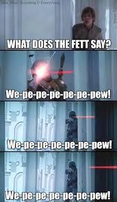 Meme Jokes Humor - funny lol whatdoesthefettsaypewpew starwars bobafett humor joke meme