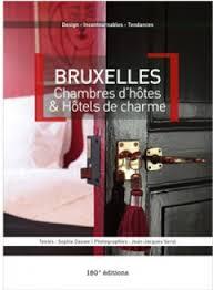 chambre d hotes bruxelles bruxelles chambres d hôtes et hôtels de charme livre de