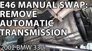 bmw e46 manual swap project automatic transmission removal youtube