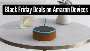 are the black friday deals on echo and kindle