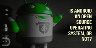 android operating system is android an open source operating system or not droidviews