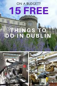 15 free things to do in dublin visit dublin free things and