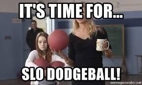 Bad Teacher Memes - it s time for slo dodgeball cameron diaz bad teacher d