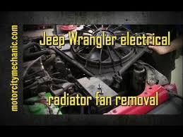 jeep wrangler fan 2007 2014 jeep wrangler electric radiator fan removal