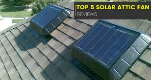 best solar attic fan solar u0026 digital today