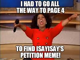 Way To Go Meme - i had to go all the way to page 4 to find isayisay s petition meme