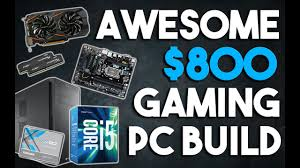 awesome 800 gaming pc build 1080p gaming pc october 2016 youtube