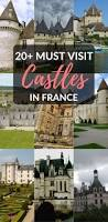 fairytale chateaux the best castles in france france travel