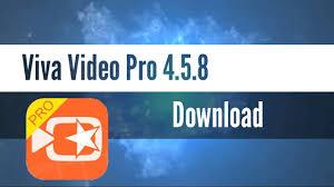 vivavideo apk viva pro 4 5 8 apk