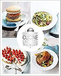 editeur livre cuisine le grand livre de cuisine larousse edition larousse