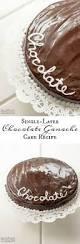 single layer chocolate ganache cake recipe chocolate ganache