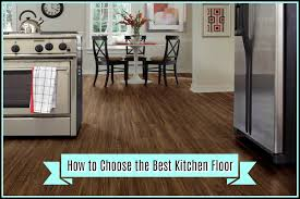 how to choose color of kitchen floor how to choose the best kitchen floor flooring inc