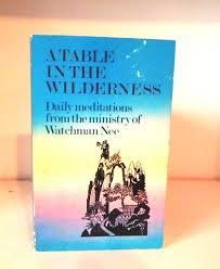 table in the wilderness a table in the wilderness by watchman nee abebooks