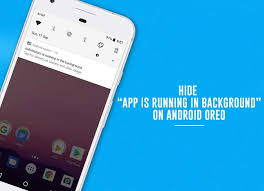 in background android how to hide persistent notifications on android oreo