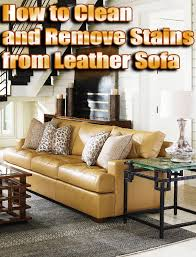 How To Clean Leather Sofas by How To Clean And Remove Stains From Leather Sofa Quiet Corner