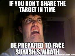 Be Prepared Meme - if you don t share the target in time be prepared to face suyash s