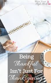 being thankful isn t just for the thanksgiving season