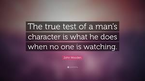 quote about character when no one is looking 100 quote about character and leadership what will matter