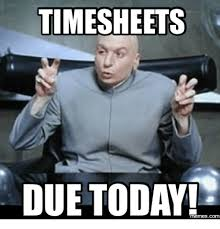 Memes Today - time sheets due today memescom todays meme on me me