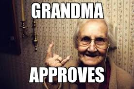 Grandma Meme - grandma approves weknowmemes generator