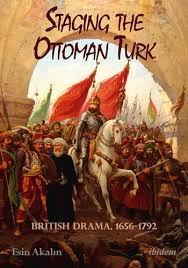 The Ottoman Turks Staging The Ottoman Drama 1656 1792 Columbia