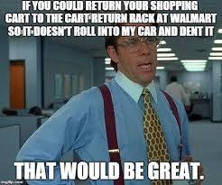 Shopping Cart Meme - shopping carts in walmart s parking lot imgflip