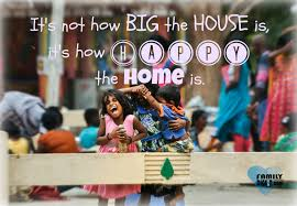 Home Is Quotes by Family Quotes It U0027s Not How Big The House Is It U0027s How Happy The