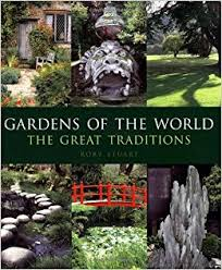 gardens of the world the great traditions co uk rory